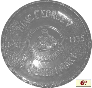 The Woolworths cut glass Silver Jubilee plate for H. M. King George V and Queen Mary was an exceptional bargain at sixpence, one twentieth of the price in some rival stores. Stocks were strictly limited.