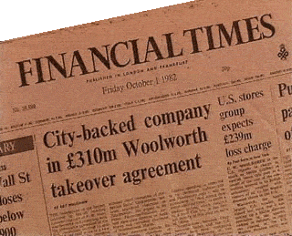 The Paternoster takeover of F. W. Woolworth makes front page news in the Financial Times on 1st October 1982
