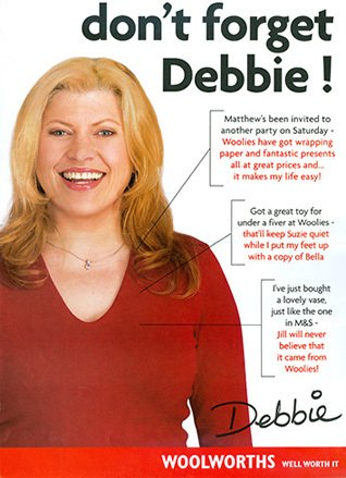 'Don't forget Debbie' - a poster used to explain the new target customer for Woolworths Buyers. Debbie was considered the core shopper from 2002 until the demise of the store-based business in 2008