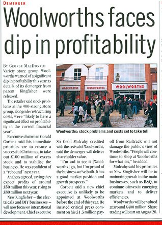 Retail Week reported that the new Woolworths would see a dip in profits in their issue of 3 August 2001