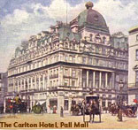 The Carlton Hotel in Pall Mall, London, near the Houses of Parliament and Buckingham Palace was the Woolworths' London home in the Summer of 1909