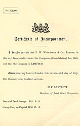 The original Certificate of Incorporation of F. W. Woolworth & Co. Limited in the UK, number 104206, which remained the firm's number all the time it remained solvent.