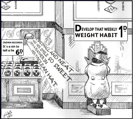 "A colleague from Woolworths in Sheffield drew this cartoon showing the Crown Record counter in 1936. A large customer is standing on a speak your weight machine while a record blares out the words ""She was so small and neat and her smile so sweet with a feather in her Tyrolean Hat."" But the sign on the record counter is promoting the record ""It's a sin to tell a lie""."