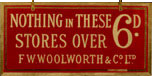 Nothing Over Sixpence - the brand essence of Woolworths between 1909 and 1940. Everything was 2½p or less, the equivalent of about £2.11 today.