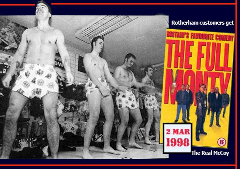 Woolworths' raunchiest ever in-store promotion was a performance by male strippers 'The Real McCoy', which was arranged to mark the release of 'The Full Monty' on VHS Video