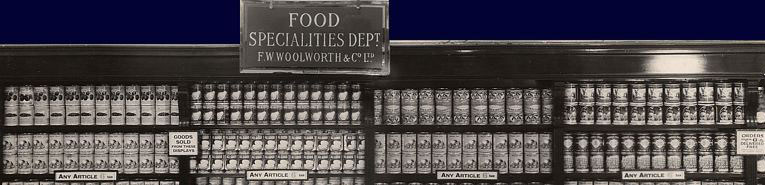Tinned fruit was a new range for the 1930s, developed by Woolworths Buyer Bill Lacey