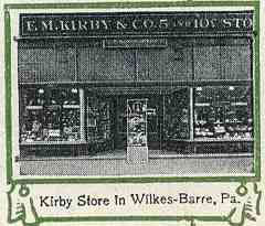 The original Kirby store (initially operated jointly with Sum Woolworth) in Wilkes-Barre, as pictured in the F. W. Woolworth Co. 40th Anniversary Souvenir, which was published in 1919.