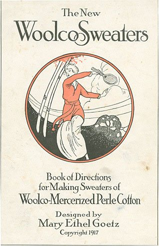 "Mary Ethel Goetz's ""New Woolco Sweaters"" was a very popular pattern book on both sides of the Atlantic at the end of the Great War.  Many of the designs look remarkably contemporary over 80 years later."