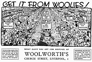 Liverpool University students included this spoof advertisement for Woolworths in their 1935 Rag Magazine.  The Company loved it! Fiat Lux. Salva sit Universitas nosta quod precantes consurgamus.