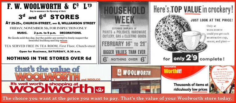 Value - the enduring essence of Woolworth for five generations (with a few gaps towards the end). The image shows examples of Woolies advertising and signage from 1909 to 2008