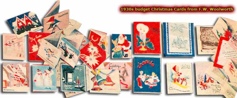 Many of the budget Christmas Cards sold cheaply by Woolworth's in the 1930s still appear remarkably contemporary